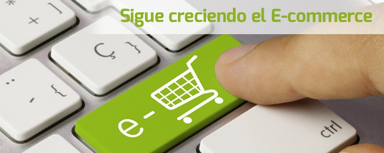 Sigue creciendo el E-commerce