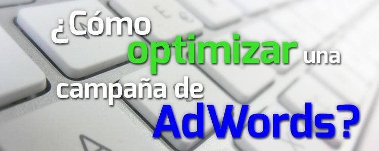 ¿Como optimizar campaña de Adword?